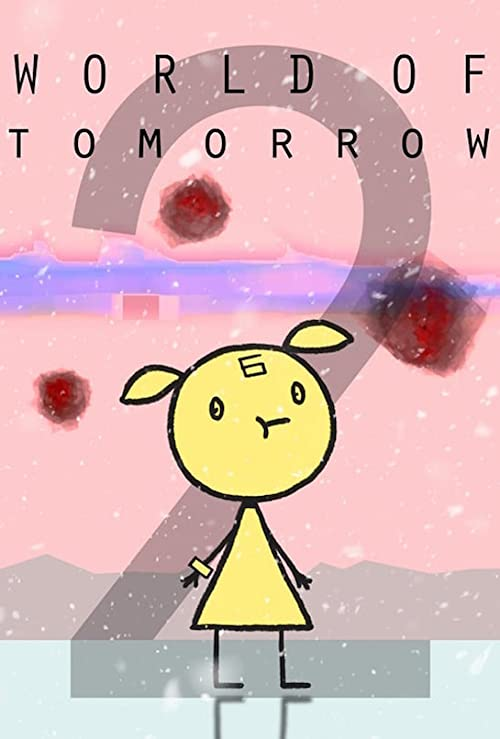 دانلود فیلم World of Tomorrow Episode Two: The Burden of Other People's Thoughts